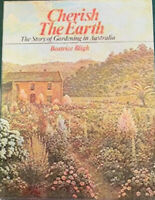 CHERISH THE EARTH The Story of Gardening in Australia