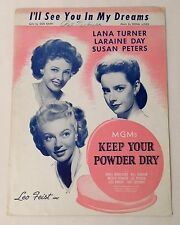 I'll See You In My Dreams from Lana Turner in MGM's Keep Your Powder Dry ©1924