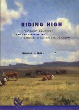 Riding High-Colorado Ranchers-100 Years Of National Western Stock Show-Noel-HB