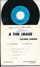 "LILIANE GARDIN 45 TOURS 7"" BELGIUM A TON IMAGE +++DEDICACé*** (STUDIO JET ADAMO)"