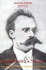 Zarathustra's Secret : The Interior Life of Friedrich Nietzsche by Joachim K&...
