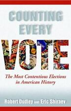 Counting Every Vote: The Most Contentious Elections in American History