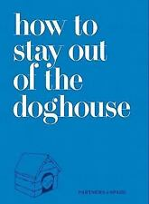 How to Stay Out of the Doghouse; First Edition