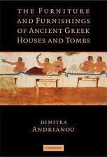 The Furniture and Furnishings of Ancient Greek Houses and Tombs by Dimitra...