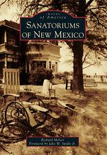 Sanatoriums of New Mexico [Images of America] [NM] [Arcadia Publishing]