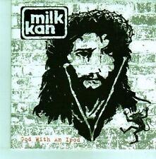 (CX836) Milk Kan, God With An Ipod - 2008 DJ CD