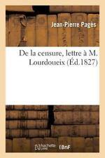 De la Censure, Lettre a M. Lourdoueix by Pages-J-P (2016, Paperback)
