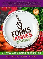 Forks Over Knives: The Plant-Based Way to Health by , (Paperback), The Experimen