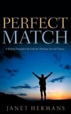 Perfect Match: A Kidney Transplant Reveals the Ultimate Second Chance (Paperback