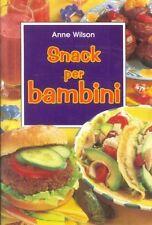 Snack per bambini - Anne Wilson - Libro nuovo in offerta!
