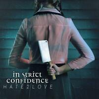 IN STRICT CONFIDENCE - HATE2LOVE (DIGIPAK)   CD NEU