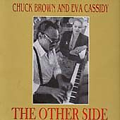 Chuck Brown And Eva Cassidy - The Other Side (1999)