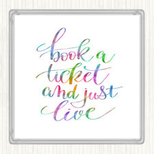Book Ticket Live Rainbow Quote Drinks Mat Coaster