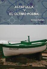 Altafulla y el Ultimo Poema by Enrique Hidalgo (2014, Hardcover)