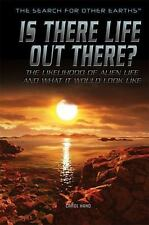 Is There Life Out There?: The Likelihood of Alien Life and What It Would...