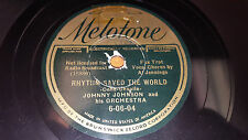 JOHNNY JOHNSON Rhythm Saved The World/ Is It True What They 78 Melotone 6-06-04