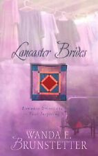 Lancaster Brides : Romance Drives the Buggy in Four Inspiring Novels by Wanda...