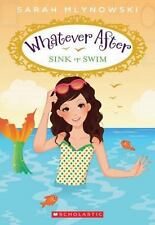 Sink or Swim (Whatever After #3): By Mlynowski, Sarah