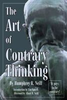The Art of Contrary Thinking: By Neill, Humphrey B.