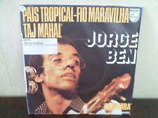 "7"" JORGE BEN - Pais Tropical-Fio Maravilha Taj Mahal - VG+/EX - PHILIPS 6069 114"