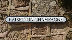 Raised on Champagne Style Wall Mounted White Plaque / Sign Street Sign