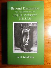 GOLDMAN, Paul.  Beyond Decoration. The Illustrations of John Everett Millais.