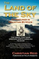 The Land of the Sky : Adventures in Mountain By-Ways by Christian Reid and...