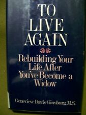 To Live Again : Rebuilding Your Life after You've Become a Widow (1987, HC)