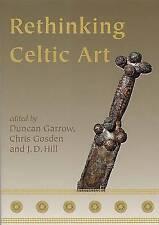 Duncan Garrow-Rethinking Celtic Art  BOOK NEW