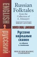Russian Folktales from the Collection of A. Afanasyev : A Dual-Language Book,...
