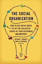The Social Organization : How to Use Social Media to Tap the Collective...
