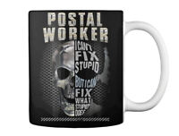 Postal Worker Cant Fix Stupid Gift Coffee Mug