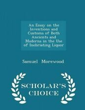 An Essay on Inventions Customs Both Ancients Moder by Morewood Samuel -Paperback