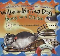 Walter the Farting Dog Goes on a Cruise by William Kotzwinkle, Glenn Murray, Eli