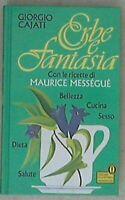 Erbe e fantasia. Con le ricette di Maurice Mességué - Giorgio Cajati