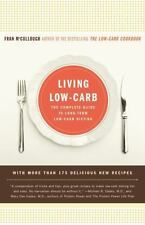 Living Low-Carb: The Complete Guide to Long Term Low-Carb Dieting, Fran McCullou