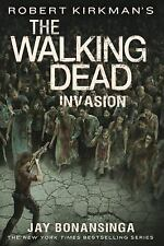Invasion The Walking Dead Series Book 6 by Jay Bonansinga Robert Kirkman Novel