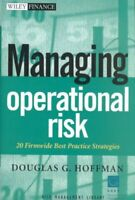 Managing Operational Risk : 20 Firmwide Best Practice Strategies, Hardcover b...