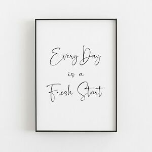 Every Day is a Fresh Start Typography Print Wall Art Poster Inspirational Love