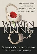 Women Rising: How Canadian Women Are Breaking Free from Criminal Pasts and Build