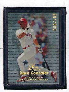 1999 JUAN GONZALEZ SN 291/500 FLAIR MEASURE OF GREATNESS #3 **SET BREAK**