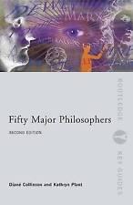 Fifty Major Philosophers (Routledge Key Guides) by Collinson, Diane, Plant, Kat