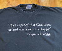 Vintage 1997 Ben Franklin God Beer Quote Funny T Shirt Used Men's Size XL Gildan