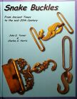 Civil War Book,  Snake Buckles from Ancient Times to the Mid-20th Century