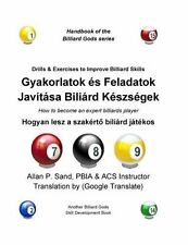 Drills and Exercises to Improve Billiard Skills (Hungarian) : How to Become...