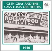 Glen Gray, Casa Loma Orchestra - 1940 [New CD]
