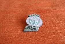 19534 PIN'S PINS DENTISTE DENT TEATH SUPER PATIENT
