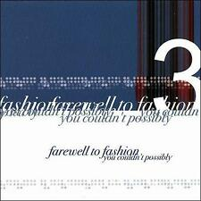 Farewell to Fashion : You Couldnt Possibly CD