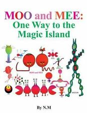 Moo and Mee (One Way to the Magic Island) by N. M. (2014, Paperback)