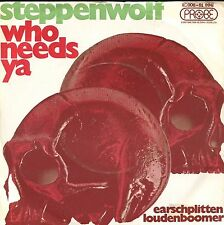 7inch STEPPENWOLF who needs you GERMANY +PS EX